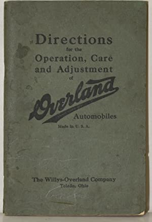 DIRECTIONS FOR THE OPERATION, CARE AND ADJUSTMENT OF OVERLAND AUTOMOBILES