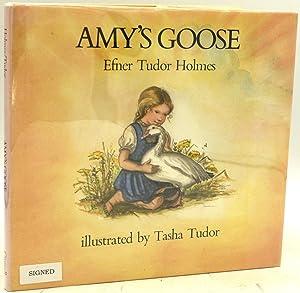AMY'S GOOSE (Signed): CHILDREN] Efner Tudor Holmes | Tasha Tudor; Illustrated by Tasha Tudor