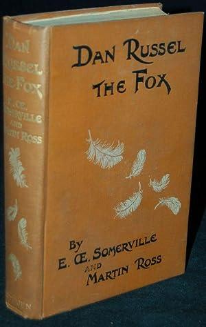 DAN RUSSEL THE FOX: AN EPISODE IN THE LIFE OF MISS ROWAN: E. OE. Somerville (author); Martin Ross (...