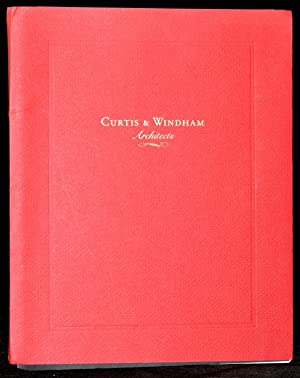 THE WORK OF CURTIS & WINDHAM ARCHITECTS: SELECTED PROJECTS & FIRM RESUME: William Curtis; ...