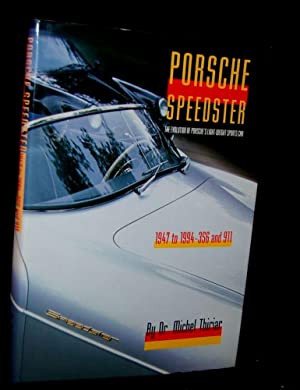 PORSCHE SPEEDSTER: THE EVOLUTION OF PORSCHE';s LIGHTWEIGHT SPORTSTER, 1947 TO 1994 -- 356 AND ...