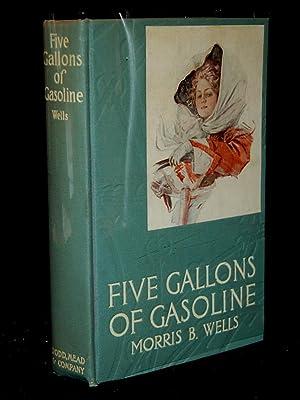 FIVE GALLONS OF GASOLINE: Morris B. Wells