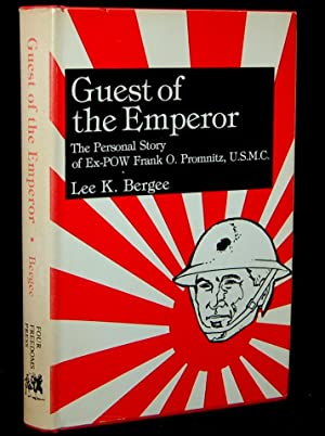 GUEST OF THE EMPEROR. THE PERSONAL STORY OF EX-POW FRANK O. PROMNITZ, U.S.M.C.: Lee K. Bergee