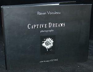 CAPTIVE DREAMS: PHOTOGRAPHY OF RAZVAN VOICULESCU: Razvan Voiculescu