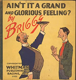 AIN';T IT A GRAND AND GLORIOUS FEELING? More of The Married Life of Mr. and Mrs: Briggs