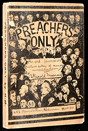 PREACHERS ONLY: An Old Journalist's Picture Gallery of Memory: Murray, Harold