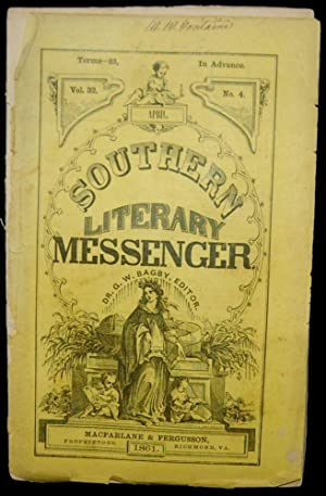 THE SOUTHERN LITERARY MESSENGER. APRIL, 1861. VOL. 32, NO. 4 (Confederate Imprint): George William ...