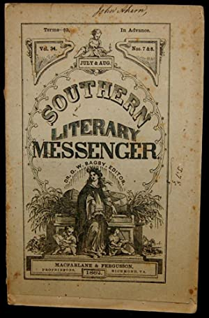 THE SOUTHERN LITERARY MESSENGER. JULY & AUG. 1862. VOL. 34, NOS. 7&8 [Confederate Imprint]:...