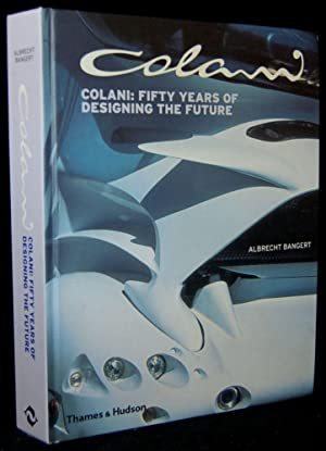 COLANI: FIFTY YEARS OF DESIGNING THE FUTURE: Albert Bangert