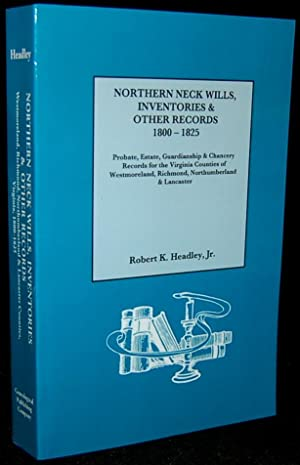 NORTHERN NECK WILLS, INVENTORIES AND OTHER RECORDS 1800 - 1825. PROBATE, ESTATE, GUARDIANSHIP &...