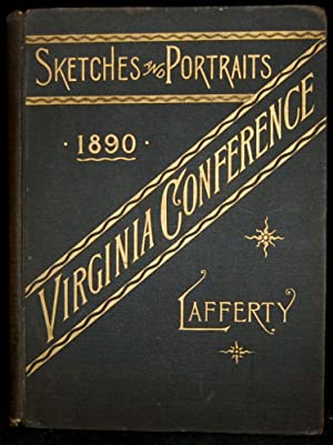 SKETCHES AND PORTRAITS OF THE VIRGINIA CONFERENCE, Methodist Episcopal Church, South: Lafferty, Rev...