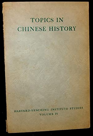 TOPICS IN CHINESE HISTORY; VOLUME IV [HARVARD-YENCHING INSTITUTE STUDIES]: Lien-Sheng Yang