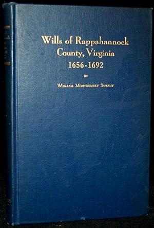 WILLS OF RAPPAHANNOCK COUNTY, VIRGINIA. 1656-1692: William Montgomery Sweeny