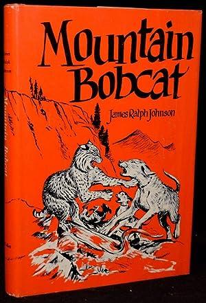 MOUNTAIN BOBCAT: James Ralph Johnson; Illustrated by Earl Sherwan