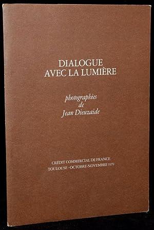 JEAN DIEUZAIDE: DIALOGUE AVEC LA LUMIERE: Jean Dieuzaide; Claude de Breuilh
