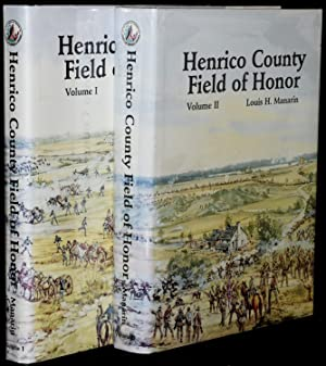 HENRICO COUNTY FIELD OF HONOR (2 Volumes; Set): Louis H. Manarin; James I. Robertson (Foreward)