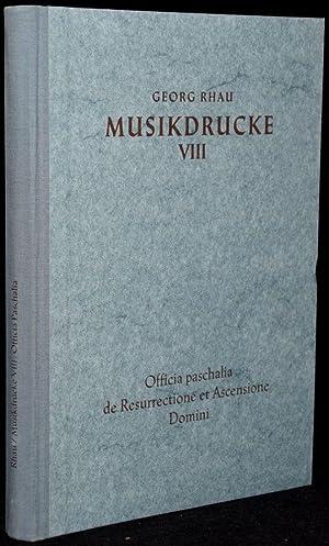 MUSIKDRUCKE: AUS DEN JAHREN 1538 - 1545 IN PRAKTISCHER NEUAUSGABE; OFFICIA PASCHALIA DE ...