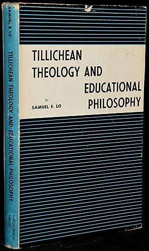 TILLICHEAN THEOLOGY AND EDUCATIONAL PHILOSOPHY: Samuel E. Lo