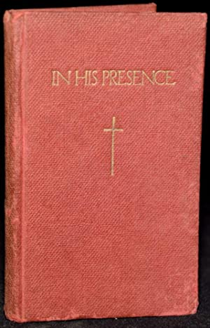 IN HIS PRESENCE: A PRAYER BOOK AND: Denis E. Taylor