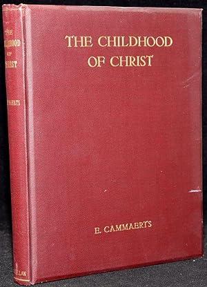 THE CHILDHOOD OF CHRIST: Emile Cammaerts