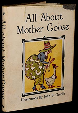 ALL ABOUT MOTHER GOOSE: Illustrated by John B. Gruelle