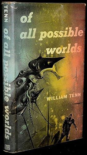 OF ALL POSSIBLE WORLDS: William Tenn [Philip J. Klass]