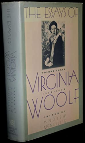 THE ESSAYS OF VIRGINIA WOOLF VOLUME III 1919-1924: Virginia Woolf   Andrew McNeillie (Editor)