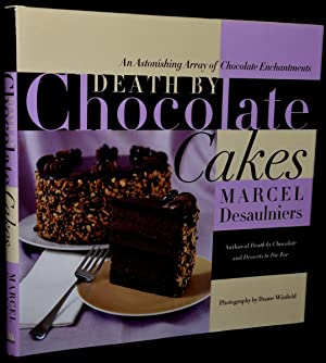 DEATH BY CHOCOLATE CAKES (Signed): Marcel Desaulniers