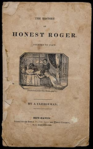 THE HISTORY OF HONEST ROGER: FOUNDED ON FACT: By a Clergyman