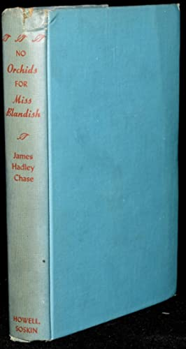 NO ORCHIDS FOR MISS BLANDISH: James Hadley Chase