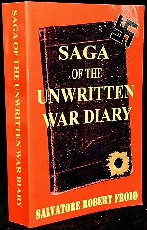 SAGA OF THE UNWRITTEN WAR DIARY: Salvatore Robert Froio
