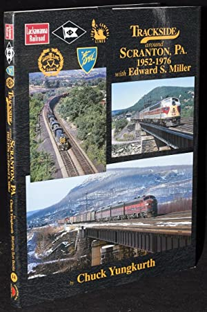 TRACKSIDE AROUND SCRANTON, PA 1952-1976 WITH EDWARD: Chuck Yungkurth