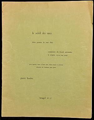 LE SOLEIL DES EAUX. DEUS POEMES DE RENE CHAR. REDUCTION DE';LORCHESTRE POUR PIANO. VOCAL SCORE...