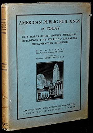 AMERICAN PUBLIC BUILDINGS OF TODAY: R. W. Sexton