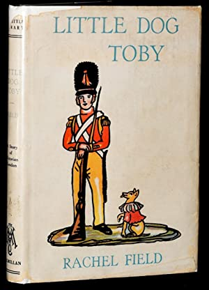 LITTLE DOG TOBY (Signed): CHILDREN] Rachel Field
