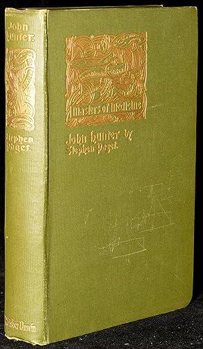 MASTERS OF MEDICINE: JOHN HUNTER: Sir Michael Foster