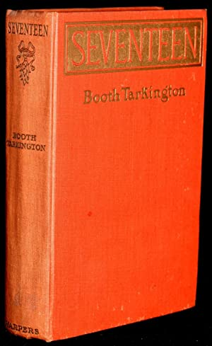 SEVENTEEN. A TALE OF YOUTH AND SUMMER: Booth Tarkington