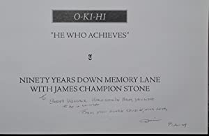 "O-KI-HI"" HE WHO ACHIEVES. NINETY YEARS DOWN MEMORY LANE WITH JAMES CHAMPION STONE: Jim Stone"
