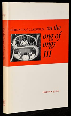 BERNARD OF CLAIRVAUX ON THE SONG OF SONGS III. SERMONS 47 - 66: Bernard of Clairvaux | Kilian Walsh...