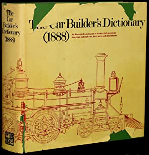 THE CAR-BUILDER';S DICTIONARY. 1888: Matthias N. Forney