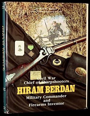 CIVIL WAR CHIEF OF SHARPSHOOTERS. HIRAM BERDAN,: Roy Marcot