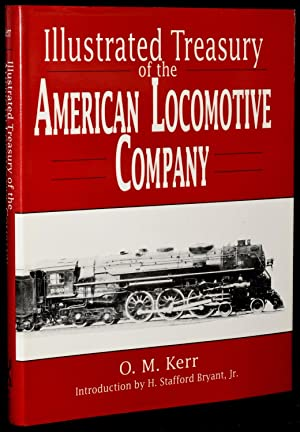 ILLUSTRATED TREASURY OF THE AMERICAN LOCOMOTIVE COMPANY