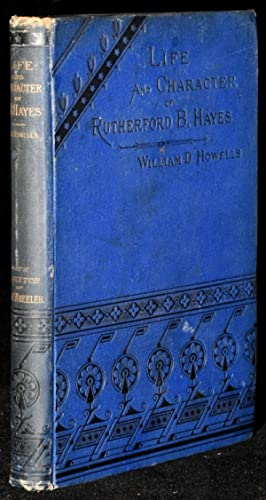SKETCH OF THE LIFE AND CHARACTER OF RUTHERFORD B. HAYES. ALSO A BIOGRAPHICAL SKETCH OF WILLIAM A ...