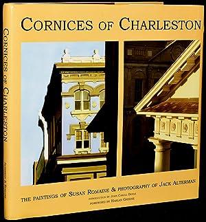 CORNICES OF CHARLESTON: THE PAINTINGS OF SUSAN: Harlan Greene; John