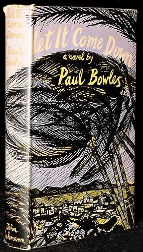 LET IT COME DOWN: LITERATURE] Paul Bowles