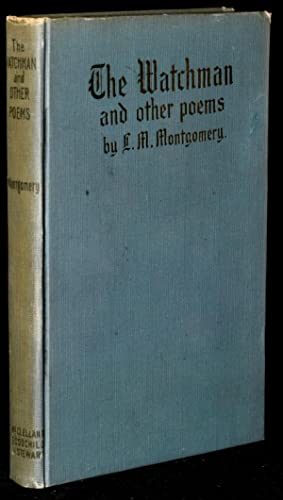 THE WATCHMAN AND OTHER POEMS (Signed): L[ucy] M[aud] Montgomery