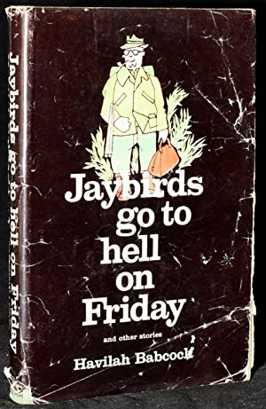 JAYBIRDS GO TO HELL ON FRIDAY, AND: Havilah Babcock