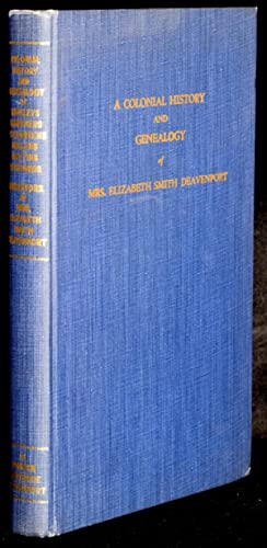 A COLONIAL HISTORY AND GENEALOGY OF THE: Marion Gertrude Deavenport
