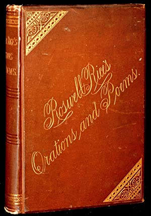 RICE'S ORATIONS AND POEMS: CONTAINING ORATIONS ON: Roswell Rice