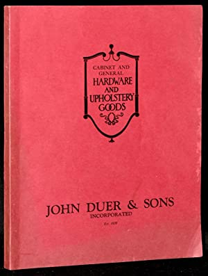 CABINET AND GENERAL HARDWARE AND UPHOLSTERY GOODS.: John Duer &